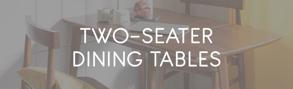 2 Seater Dining Tables